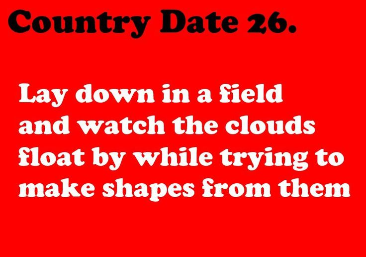 Country Dates 26 or in the back of the truck with the tailgate down