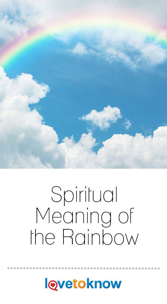 Spiritual Meaning Of The Rainbow Spiritual Meaning Rainbow Meaning Rainbow