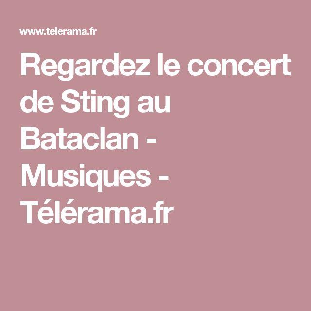 Regardez le concert de Sting au Bataclan - Musiques - Télérama.fr