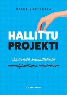 Kuvaus: Hallittu projekti on projektinjohtamisen perusteos projektin menestyksellisestä toteuttamisesta.