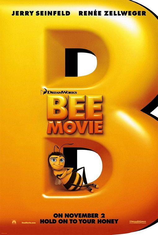 Bee Movie. Jerry Seinfeld's humor is great in this animated movie