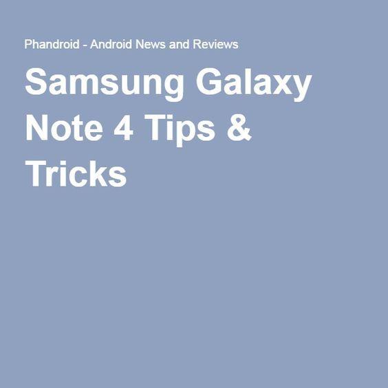 Samsung Galaxy Note 4 Tips & Tricks