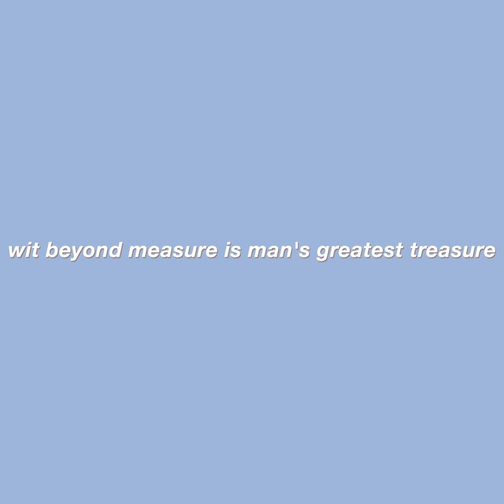 """Wit beyond measure is a mans greatest treasure"" - Rowena Ravenclaw"