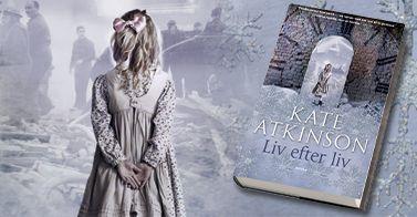 Vind Kate Atkinsons roman om at få chancen til at leve sit liv igen. Og igen.