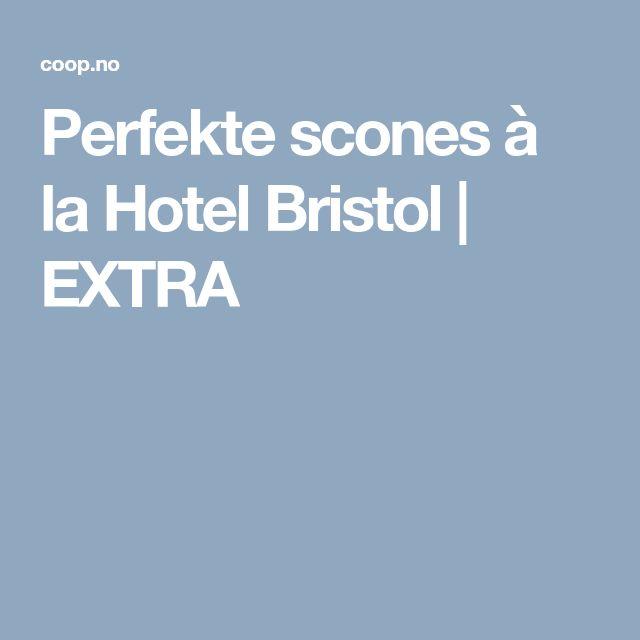 Perfekte scones à la Hotel Bristol | EXTRA