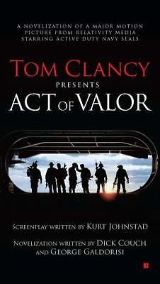 Tom Clancy - Act of Valor by George Galdorisi and Dick Couch (2012, Paperback)