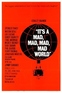 It's a Mad, Mad, Mad World: The dying words of a thief spark a madcap cross-country rush to find some treasure.
