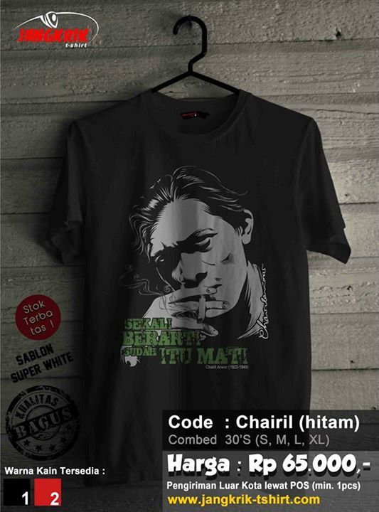 Kaos Chairil Anwar. Bahan cotton combed 30s. Size S, M, L, XL. IDR 65.000.  Fast respon : SMS 0878.3862.6309 WA 0877.3862.6309 BBM 52820605
