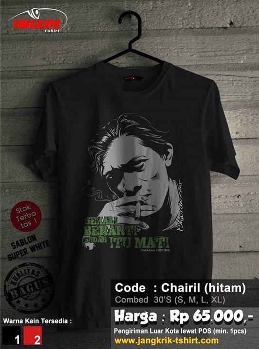 Kaos Chairil Anwar. Bahan cotton combed 30s. Size S, M, L, XL. IDR 65.000.  Fast respon : SMS 0878.3862.6309 WA 0877.3862.6309 BBM 52820605