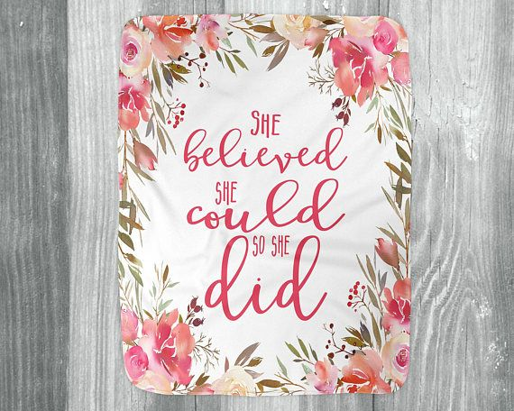 She Believed She Could So She Did Blanket Quote Baby Blanket  ||  She Believed She Could So She Did blanket comes in three sizes that are perfect for gift giving. Quote blanket makes a great baby girl gift. The larger size is a small adult size that is perfect for lying on the couch. Makes a great support gift for a chemotherapy gift basket. Also a good…