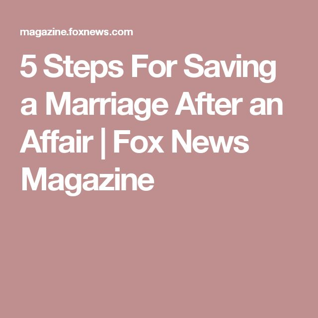 5 Steps For Saving a Marriage After an Affair | Fox News Magazine