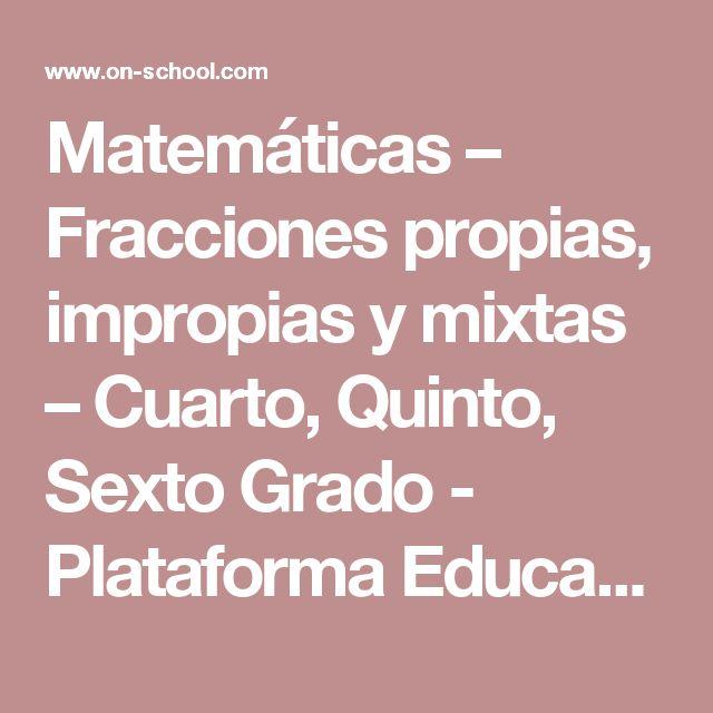 Matemáticas – Fracciones propias, impropias y mixtas – Cuarto, Quinto, Sexto Grado - Plataforma Educativa Virtual On-School