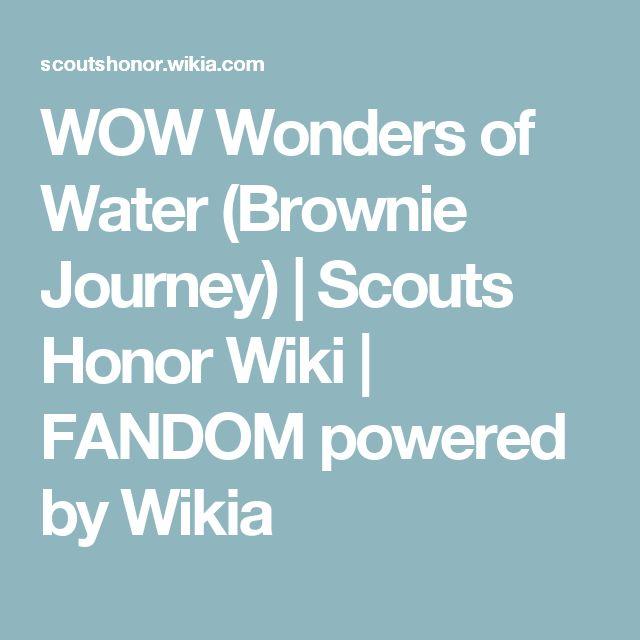 WOW Wonders of Water (Brownie Journey)   Scouts Honor Wiki   FANDOM powered by Wikia