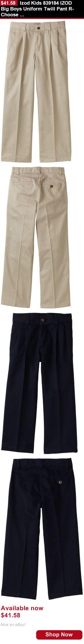 Boys uniforms: Izod Kids 839184 Izod Big Boys Uniform Twill Pant R- Choose Sz/Color. BUY IT NOW ONLY: $41.58