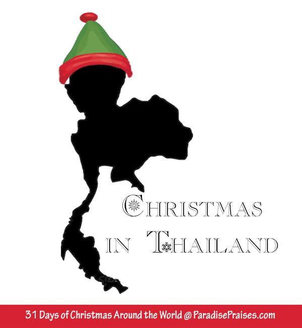 Christmas in Thailand, Christmas Around the World series @ParadisePraises.com