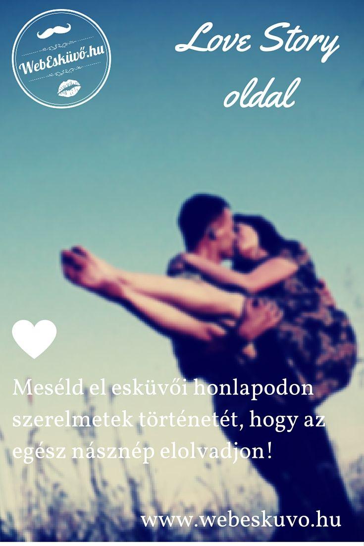 Love Story oldal, meséld el szerelmetek történetét esküvői honlapodon! Látogasd meg a webEsküvőt a részletekért! www.webeskuvo.hu
