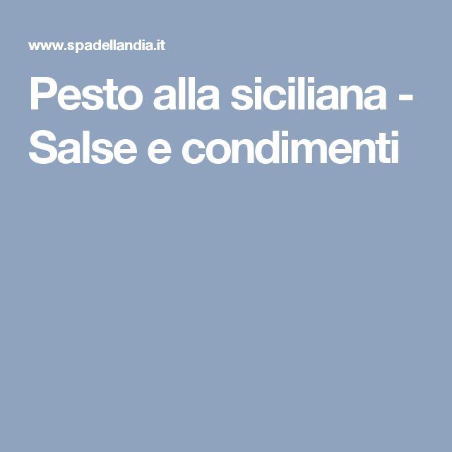 Pesto alla siciliana - Salse e condimenti