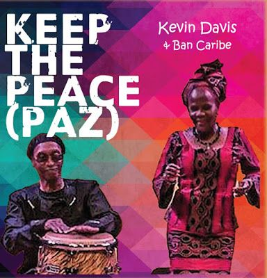 SALSA,,,,,Y MAS ,,,: Kevin Davis & Ban Caribe --  keep the peace