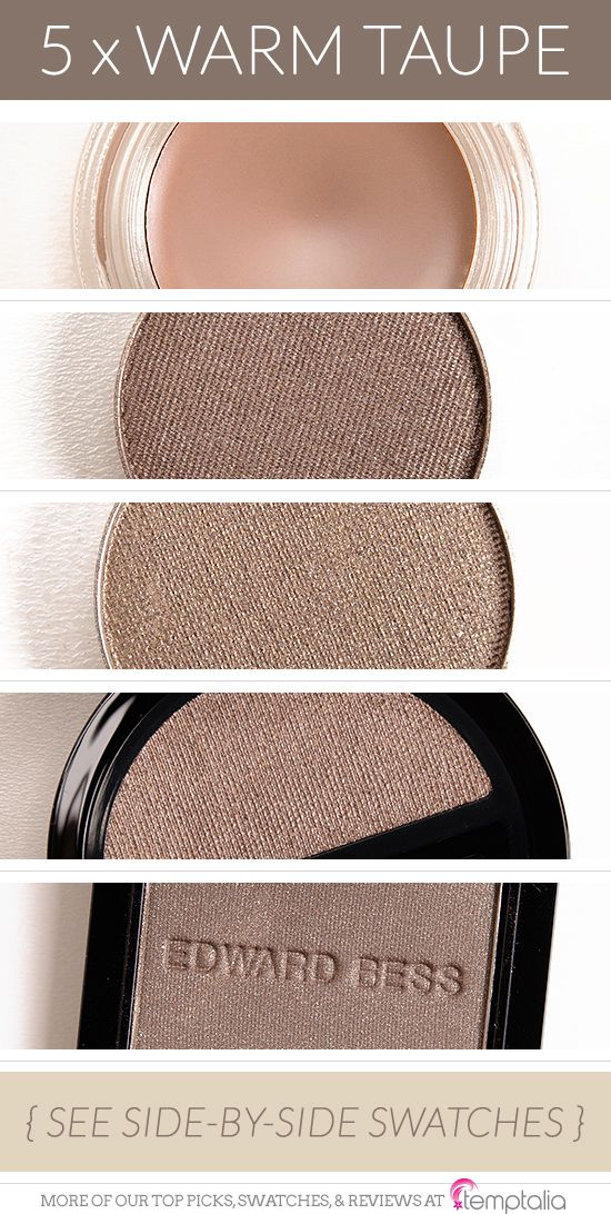 5 Shades of Warm Taupe Eyeshadow - 1. MAC Tailor Grey — a subtly warm-toned, gray-taupe in cream form  2. theBalm #19 — a light-medium, golden taupe 3. Makeup Geek Moondust — a dark, bronzy taupe 4. Giorgio Armani #09 — a brightened, medium-dark golden taupe  5. Edward Bess Dusk — a deepened, warm taupe