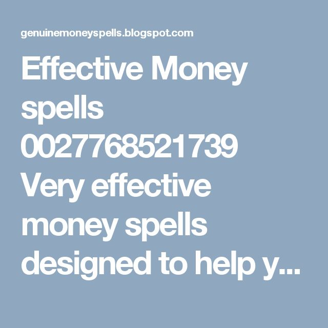 Effective Money spells 0027768521739  Very effective money spells designed to help you source money for starting a business, effective money spells that will make you rich and wealthy and powerful money spells for people who want to become billionaires. Money is the heart of man. It is the engine that drives the wheels of man's life. Without money, you can never be successful in this world. Without money, no one will want to be your friend. My effective money spells are designed for South…