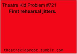 Theatre Kid Problem especially with a cast/director you've never worked with before