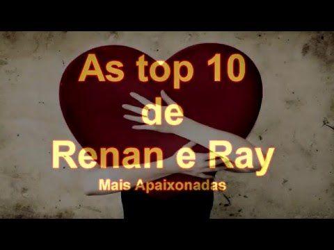 Renan e Ray (as 7 melhores) - YouTube
