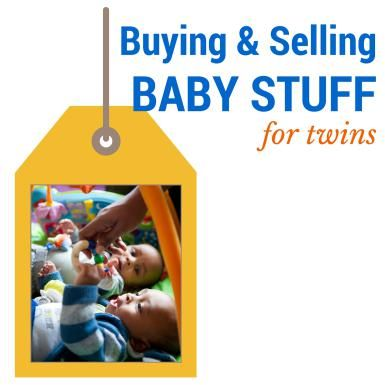 Buying and Selling Baby Equipment for Twins - Pamela Prindle Fierro for About.com