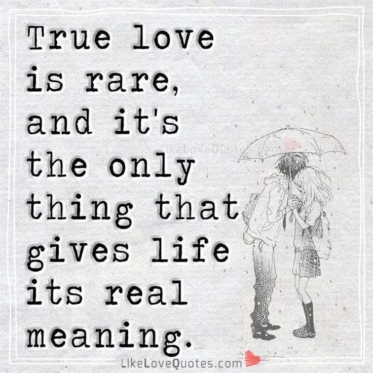 7 Realistic Love Quotes: True Love Is Rare, And It's The Only Thing That Gives Life