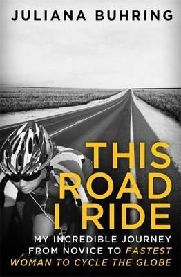 This Road I Ride by Juliana Buhring.  In December 2012, Juliana Buhring became the first woman to circumnavigate the world by bicycle. With only a few months of training and little sponsorship, support, or money she left from Naples on 23 July 2012. 18,060 miles, 152 days, 4 continents, 19 countries, 29 punctures, 4 breakdowns, 6 mountains, 1 desert and a cyclone later, she made it back just days before Christmas with a Guinness World Record, proving that anyone can achieve the…