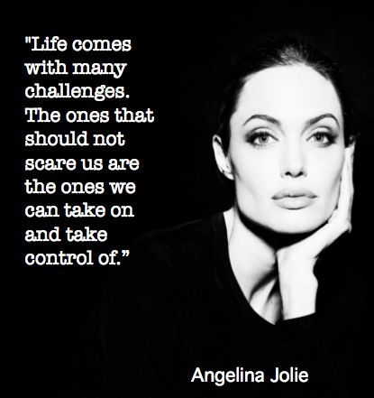 Life comes with many challenges. The ones that should not scare us are the ones we can take on and take control of.