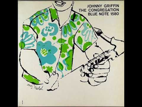Johnny Griffin – The Congregation (full album, 1957 / the cover art by Andy Warhol) ... with Sonny Clark, Paul Chambers, and Kenny Dennis.