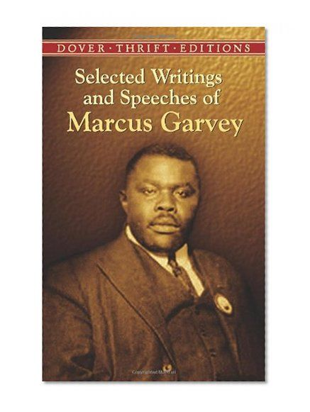Selected Writings and Speeches of Marcus Garvey (Dover Thrift Editions)/Marcus Garvey