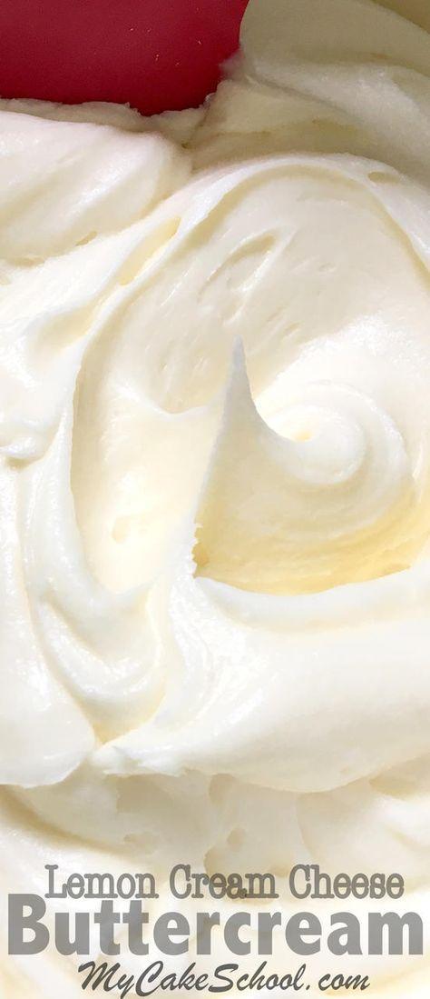 The most DELICIOUS Lemon Cream Cheese Buttercream Recipe! - http://MyCakeSchool.com. Online Cake Decorating Tutorials & Recipes!