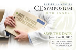 Butler University's Pharmacy Continuing Education Program!  June 7-8, 2013 in Indianapolis - SAVE THE DATE!!!