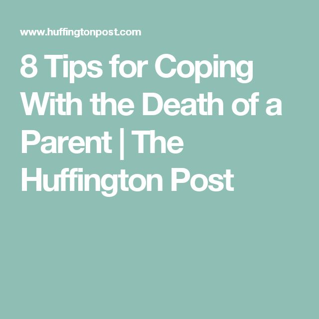 8 Tips for Coping With the Death of a Parent | The Huffington Post