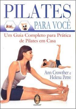 Pilates para Você - Um Guia Completo para Prática de Pilates em Casa