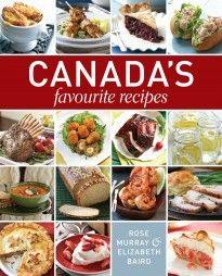 Canada's Favourite Recipes by Rose Murray and Elizabeth Baird