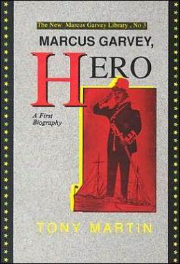 marcus garvey hero by tony martin | Marcus Garvey, Hero : A First Biography by Tony Martin | 9780912469058 ...