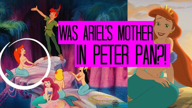 IS ARIEL'S MOTHER IN PETER PAN?? - PETER PAN / LITTLE MERMAID THEORY - A...