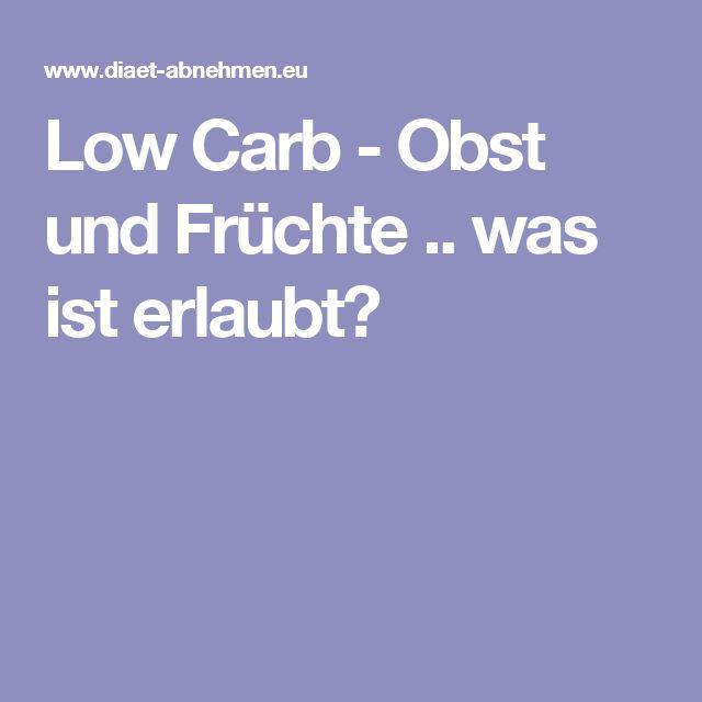 Low Carb - Obst und Früchte .. was ist erlaubt?