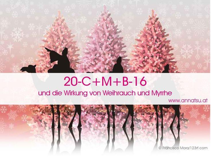 20–C+M+B-16 und die Wirkung von Weihrauch und Myrrhe - Anna Reschreiter