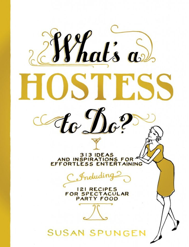 21 rules of entertaining - WHAT'S A HOSTESS TO DO