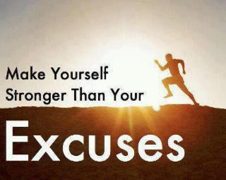 Make yourself stronger than your excuses. Fitness