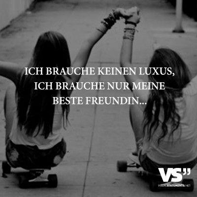 Ich brauche keinen Luxus, ich brauche nur meine beste Freundin…