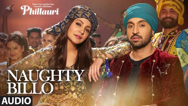 Naughty Billo Song Lyrics And HD Video Of Phillauri – Diljit Dosanjh With Anushka Sharma Having her Rap In The Song Of Movie Phillauri