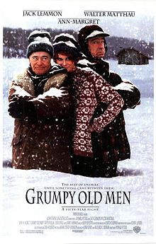 Grumpy Old Men (1993) For decades, next-door neighbors and former friends John and Max have feuded, trading insults and wicked pranks. When an attractive widow moves in nearby, their bad blood erupts into a high-stakes rivalry full of naughty jokes and adolescent hijinks. Will this love triangle destroy the two old grumps? Or will the geriatric odd couple overcome their differences and rediscover their friendship? Jack Lemmon, Walter Matthau, Ann-Margret...5b