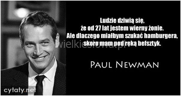 Ludzie dziwią się, że od 27 lat jestem wierny żonie... #Newman-Paul,  #Małżeństwo, #Wierność, #Żona