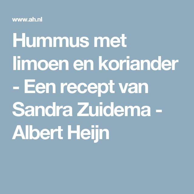 Hummus met limoen en koriander - Een recept van Sandra Zuidema - Albert Heijn