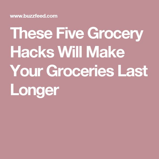 These Five Grocery Hacks Will Make Your Groceries Last Longer