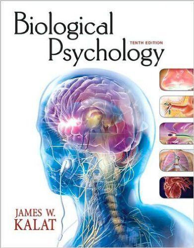 Biological Psychology (text only) 10th (Tenth) edition by J. W. Kalat: Amazon.co.uk: J. W. Kalat: 9780495603009: Books